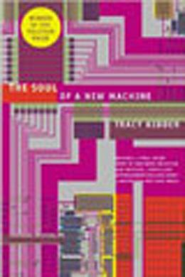 Book cover, The Soul of A New Machine by Tracy Kidder